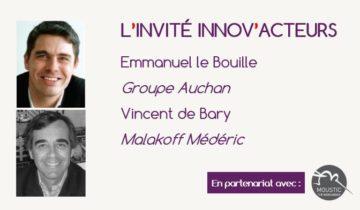 L'invité Innov'Acteurs : Le Groupe Auchan et Malakoff Médéric présentent leurs démarches innovation participative