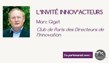L'invité Innov'Acteurs : Marc Giget, Fondateur du Club de Paris des Directeurs de l'Innovation