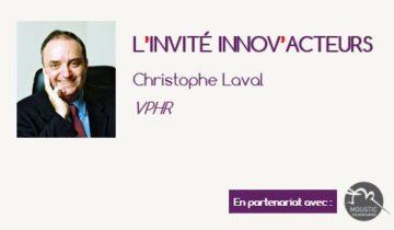L'invité Innov'Acteurs : [Interview] Christophe Laval, VPHR - la reconnaissance