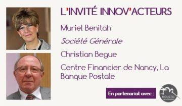 L'invité Innov'Acteurs : La Société Générale et La Banque Postale de nancy présentent leurs démarches