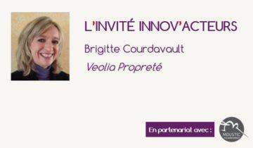 L'invité Innov'Acteurs : Brigitte Courdavault présente la démarche innovation participative de Veolia Propreté