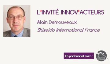 L'invité Innov'Acteurs : Alain Demouveaux et la démarche de Shiseido International France