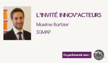 """L'invité Innov'Acteurs : Maxime Barbier et la démarche """"Futurs Publics"""" du SGMAP"""