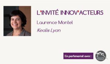 L'invité Innov'Acteurs : Laurence Montel revient sur les fondamentaux de la démarche de Keolis Lyon